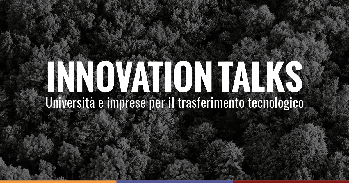 Innovation Talks - Università e imprese per il trasferimento tecnologico